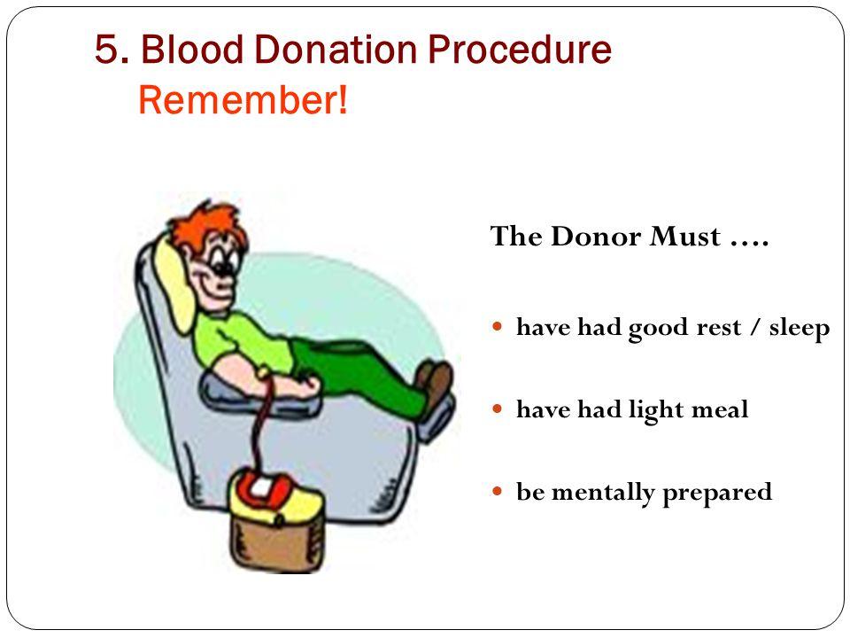 5. Blood Donation Procedure Remember!