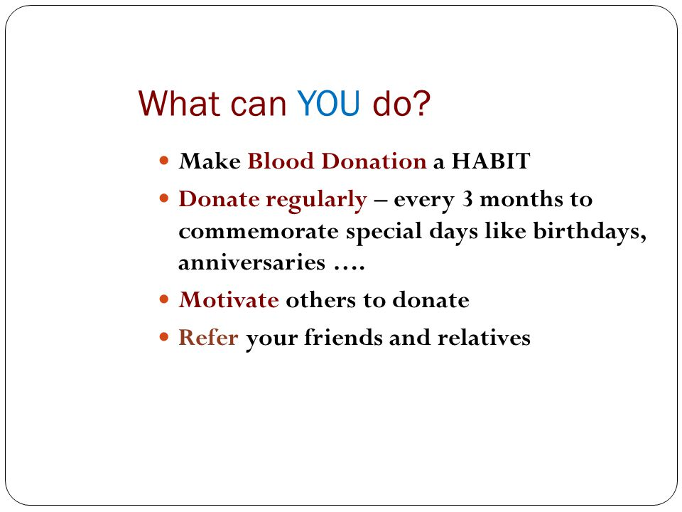 What can YOU do Make Blood Donation a HABIT