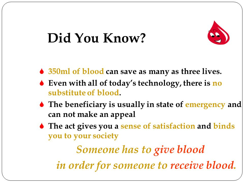 Someone has to give blood in order for someone to receive blood.