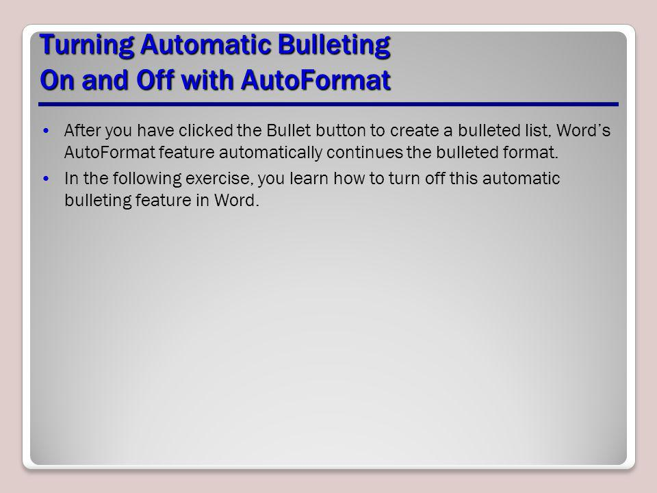 Turning Automatic Bulleting On and Off with AutoFormat