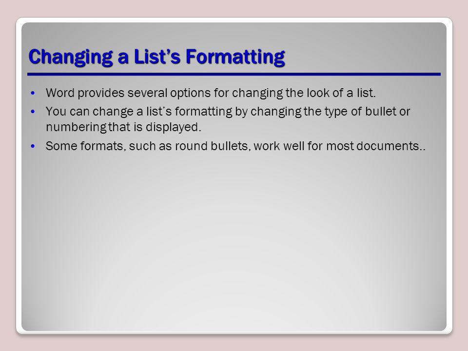 Changing a List's Formatting