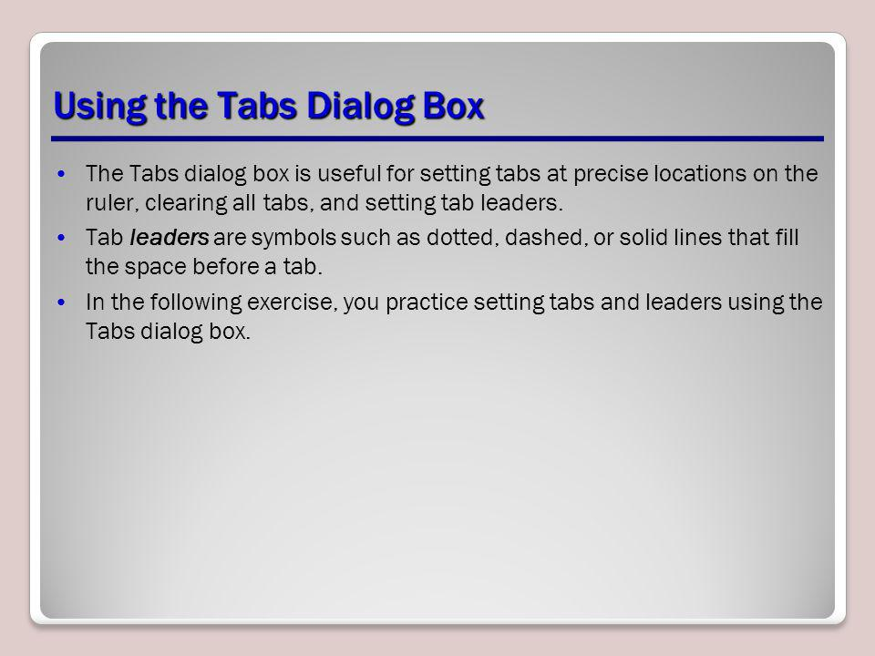 Using the Tabs Dialog Box