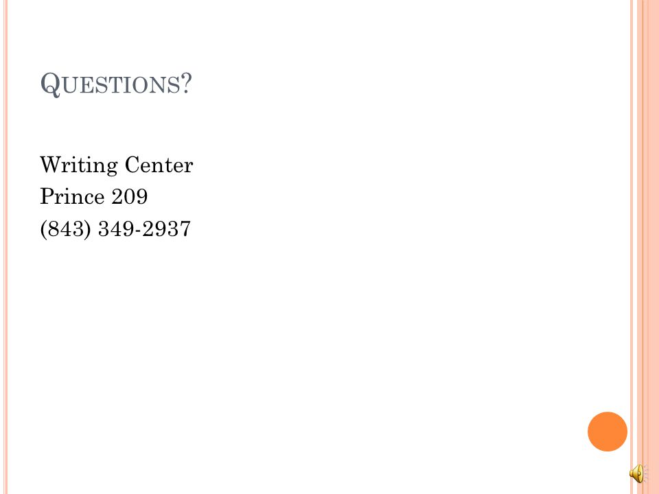 Questions Writing Center Prince 209 (843) 349-2937