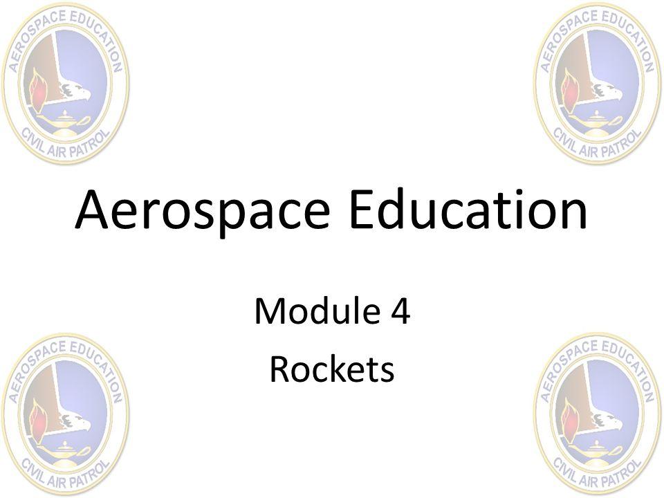 Aerospace Education Module 4 Rockets