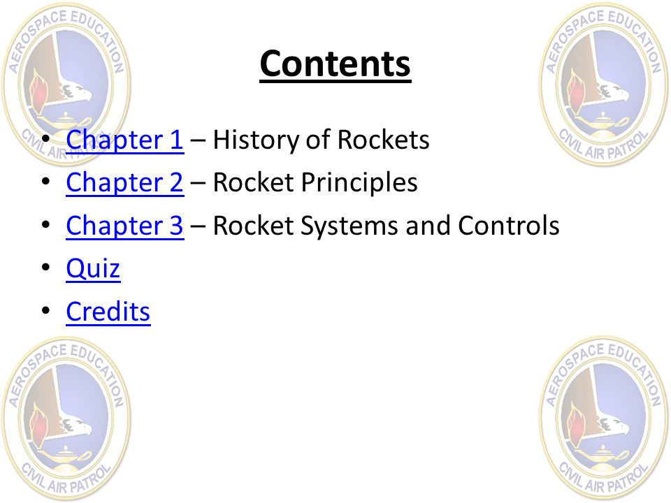 Contents Chapter 1 – History of Rockets Chapter 2 – Rocket Principles