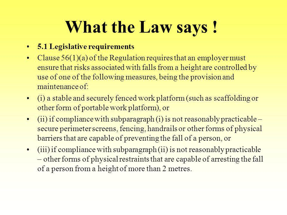 What the Law says ! 5.1 Legislative requirements
