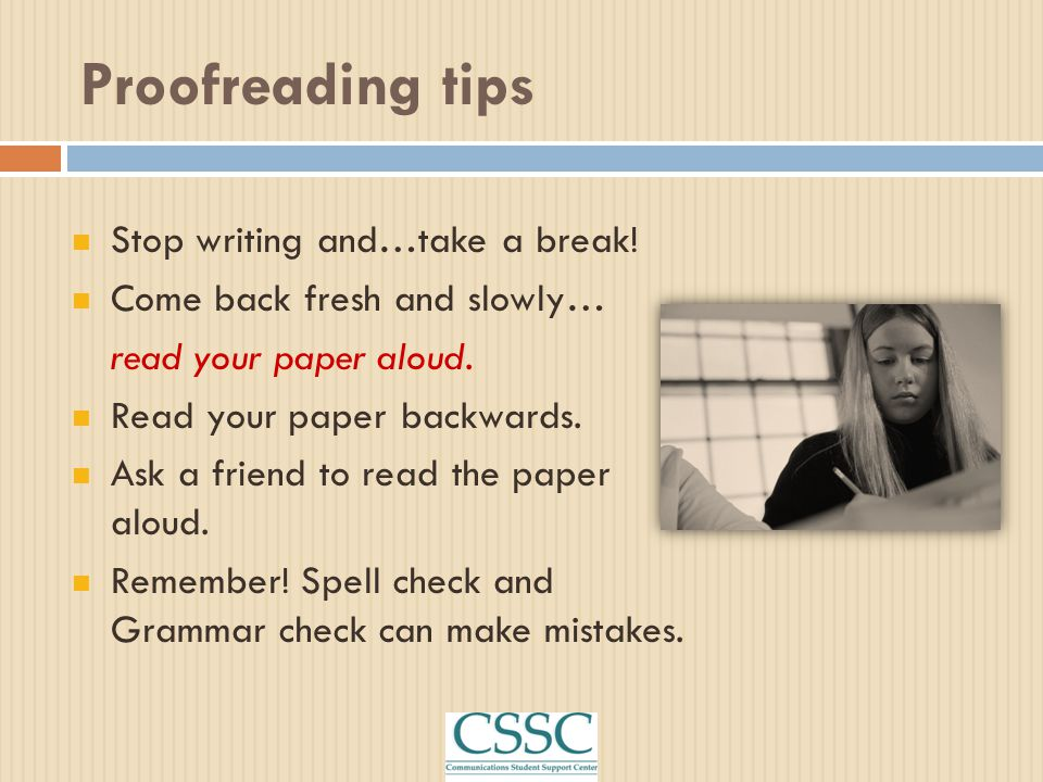 Proofreading tips Stop writing and…take a break!