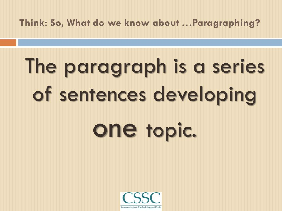 Think: So, What do we know about …Paragraphing