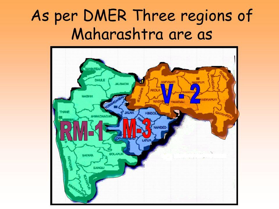 As per DMER Three regions of Maharashtra are as