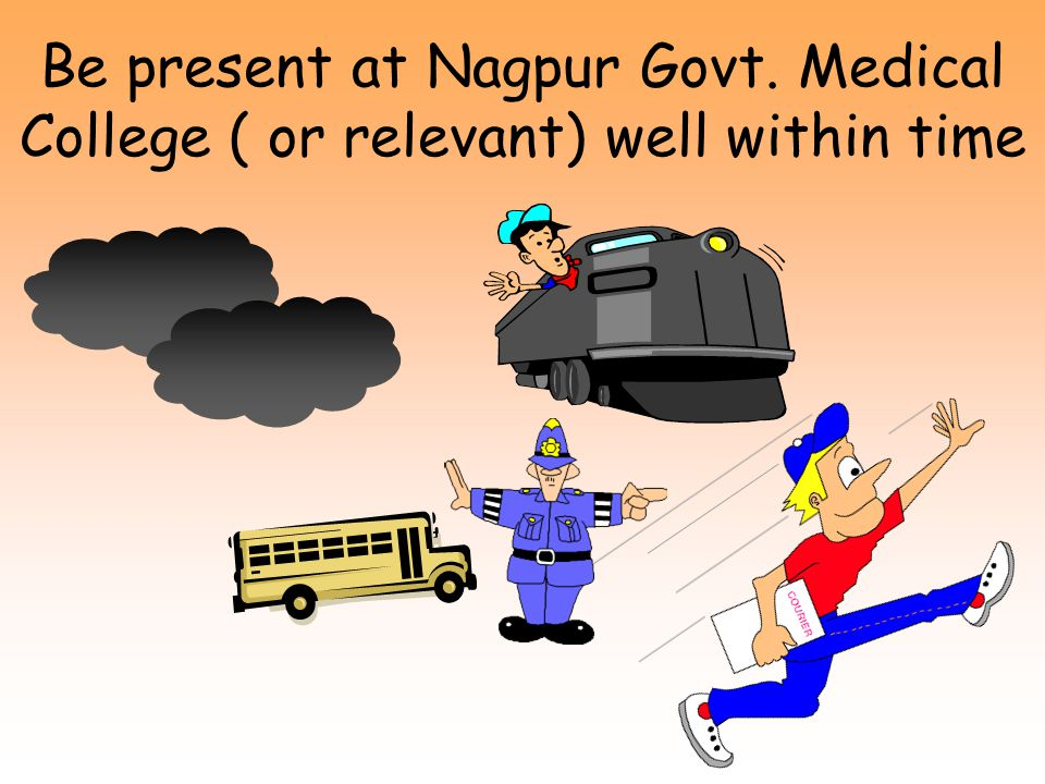 Be present at Nagpur Govt