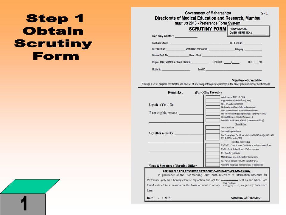 Step 1 Obtain Scrutiny Form 1
