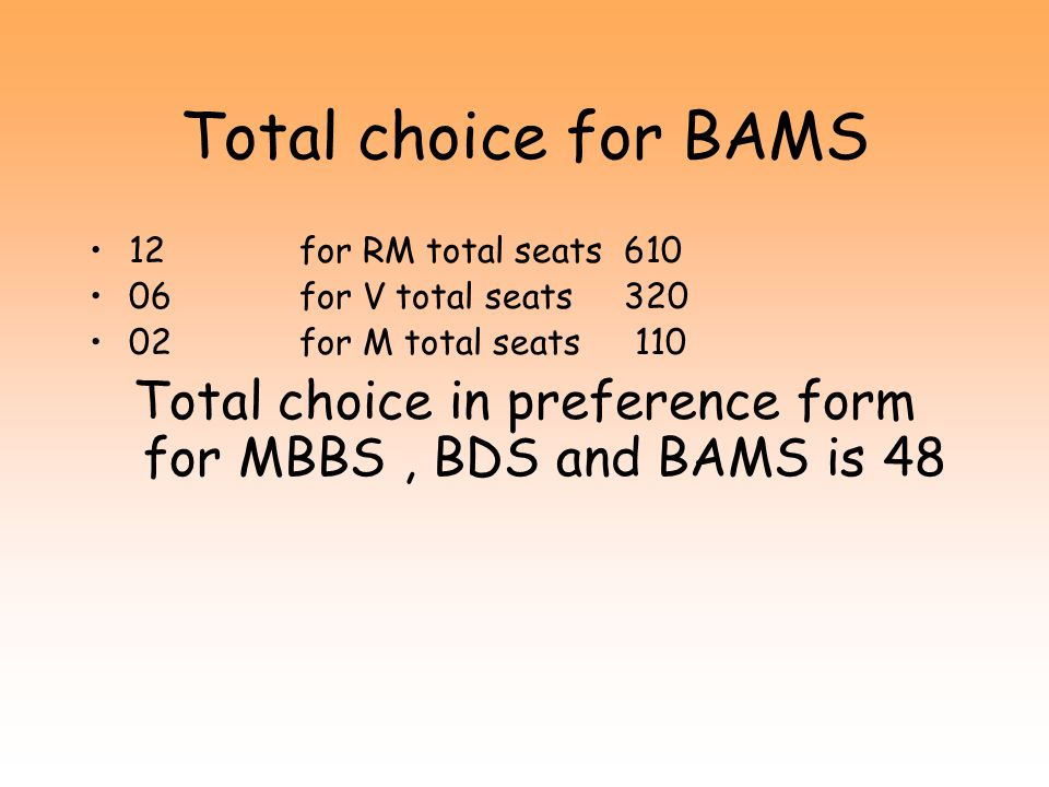 Total choice in preference form for MBBS , BDS and BAMS is 48