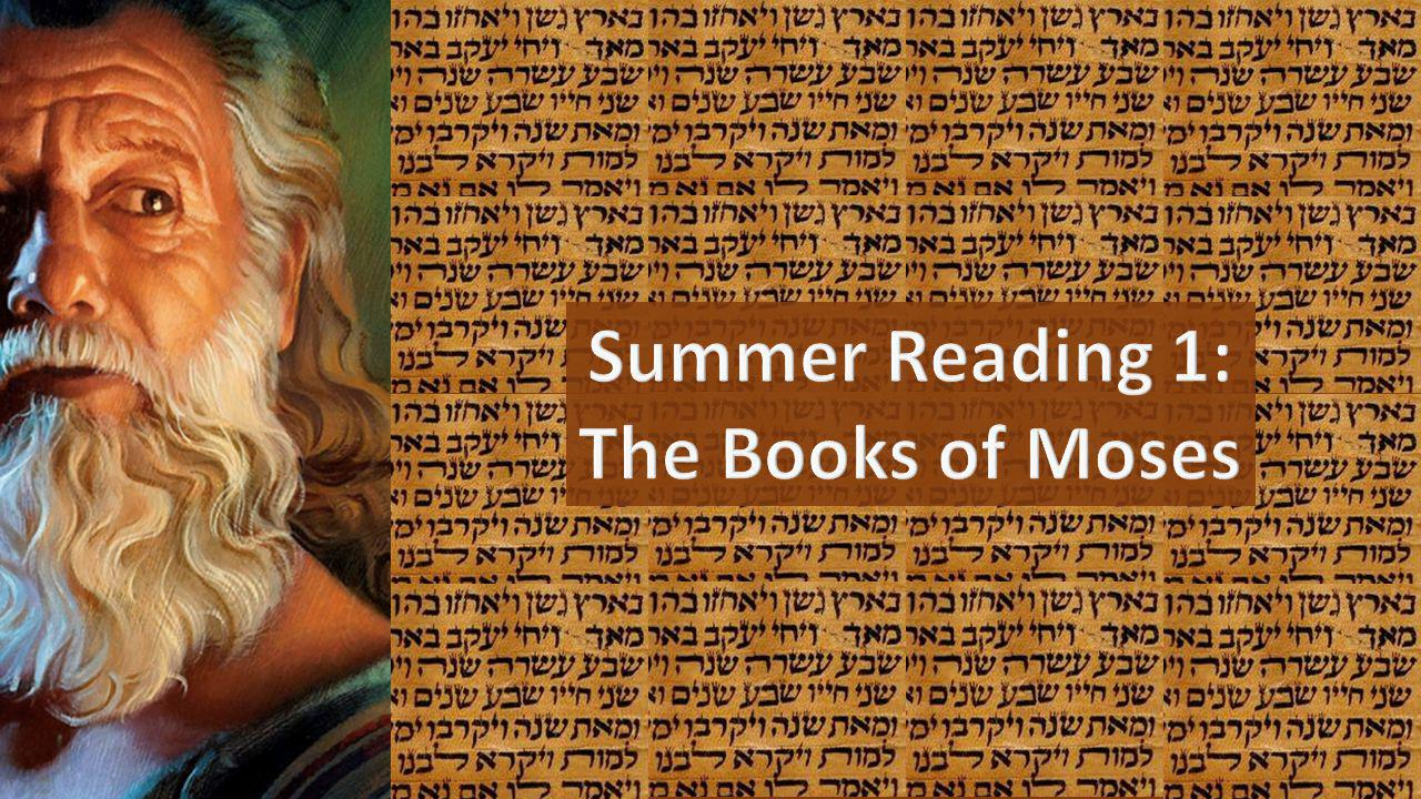 Summer Reading 1: The Books of Moses