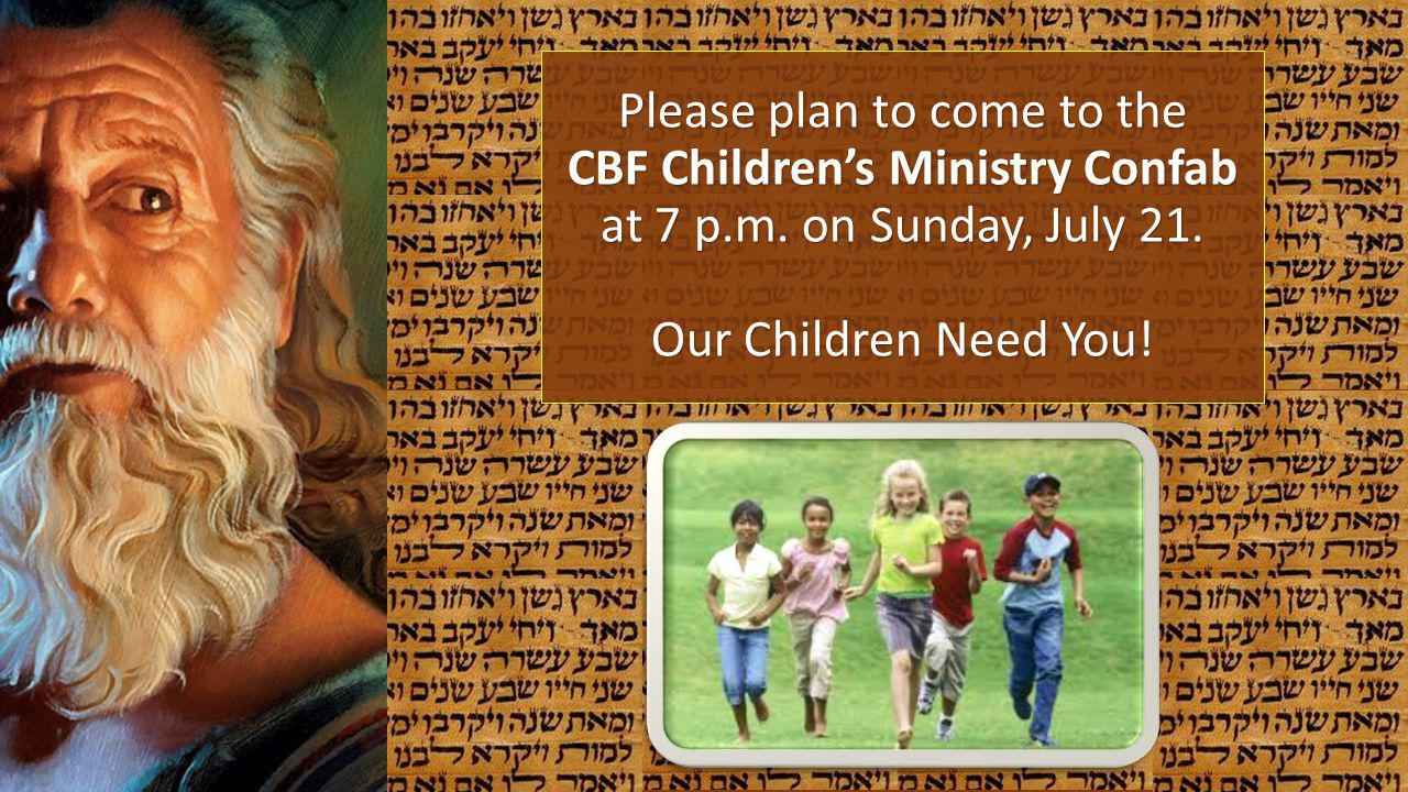 Please plan to come to the CBF Children's Ministry Confab at 7 p. m