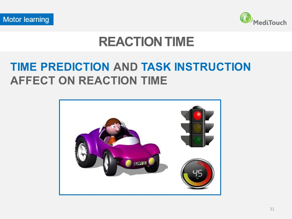 Motor learning REACTION TIME TIME PREDICTION AND TASK INSTRUCTION AFFECT ON REACTION TIME