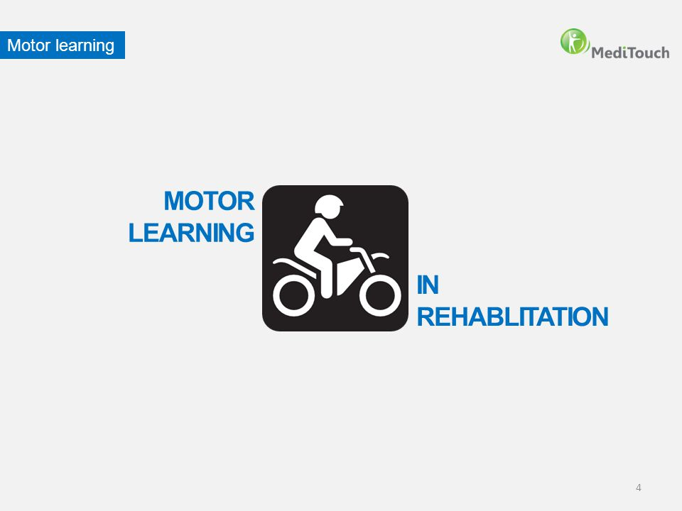 Motor learning MOTOR LEARNING IN REHABLITATION