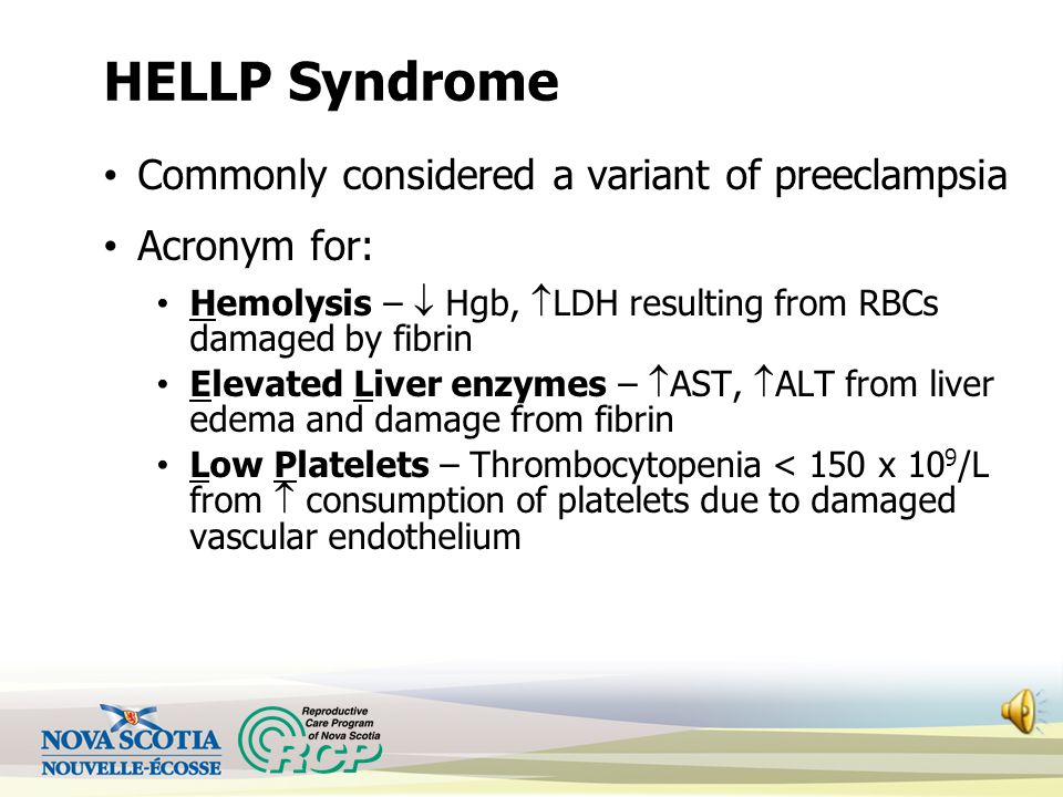 HELLP Syndrome Commonly considered a variant of preeclampsia