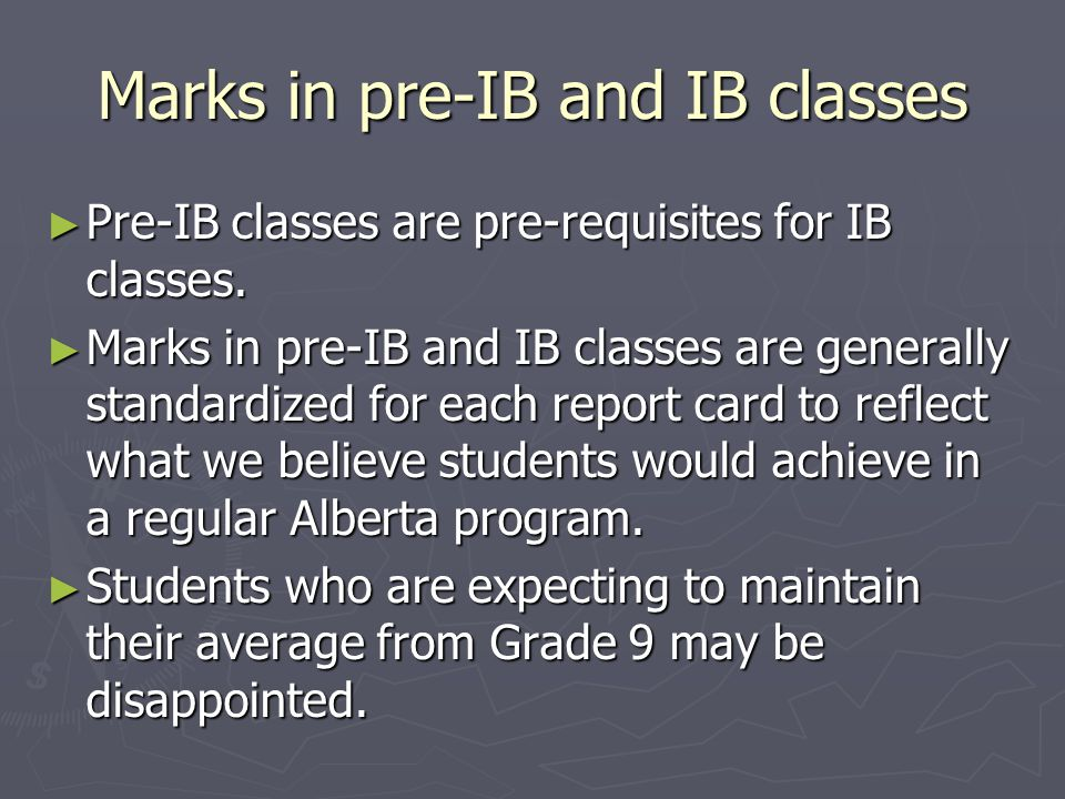 Marks in pre-IB and IB classes