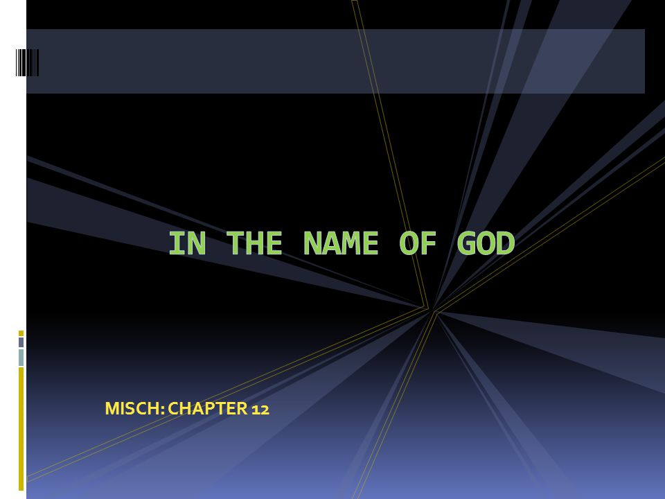 IN THE NAME OF GOD MISCH: CHAPTER 12