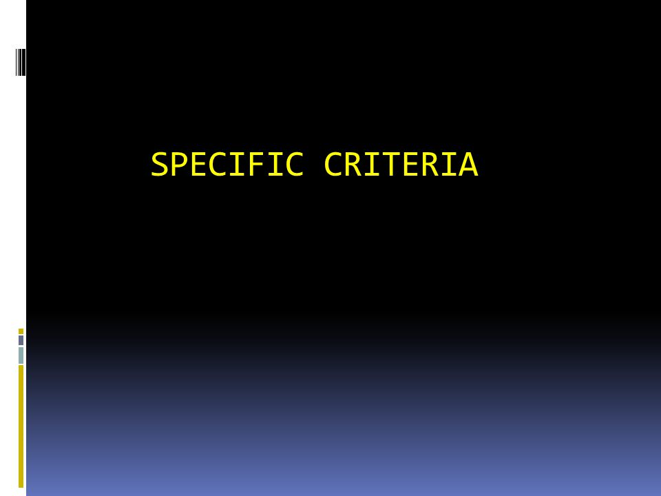 SPECIFIC CRITERIA