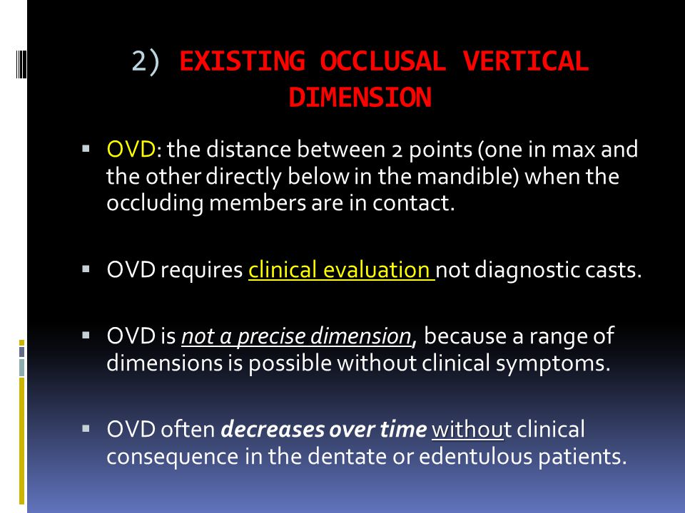 2) EXISTING OCCLUSAL VERTICAL DIMENSION