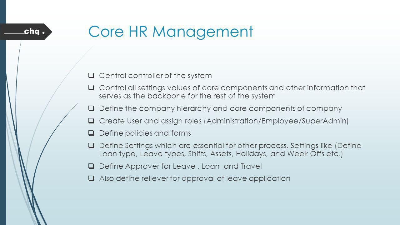 Core HR Management Central controller of the system