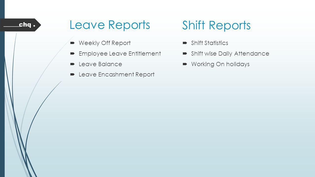 Leave Reports Shift Reports Weekly Off Report
