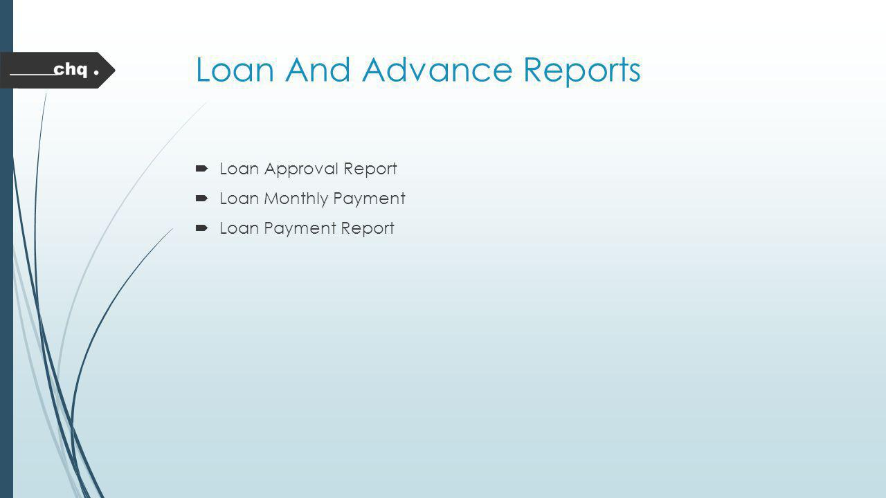 Loan And Advance Reports
