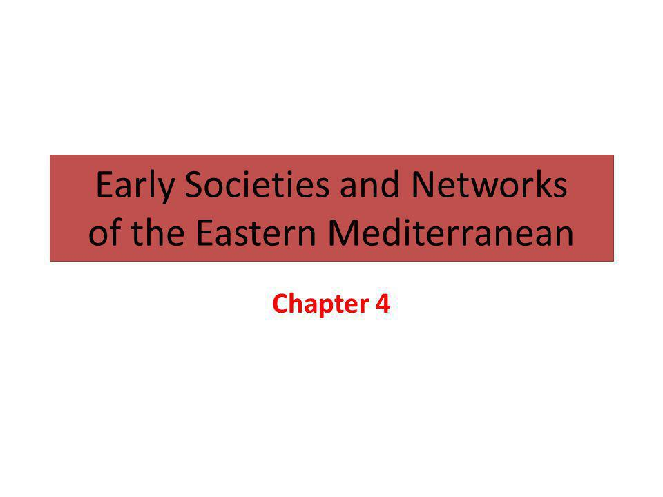 Early Societies and Networks of the Eastern Mediterranean