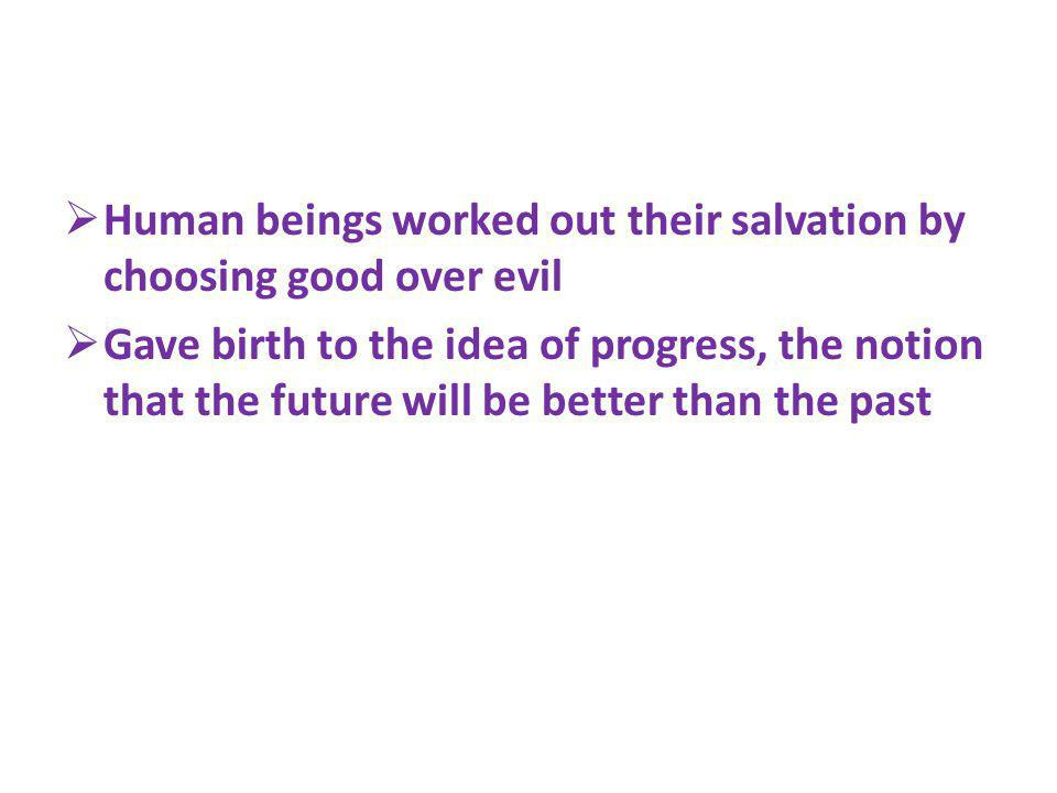 Human beings worked out their salvation by choosing good over evil