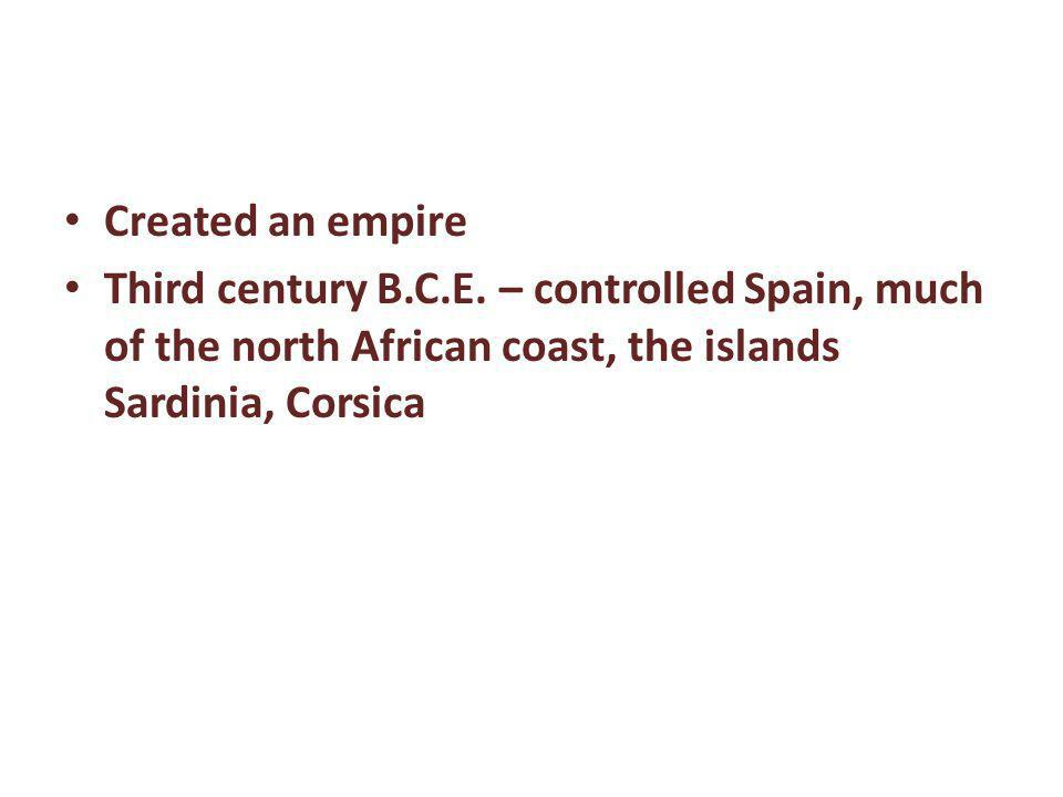 Created an empire Third century B.C.E.
