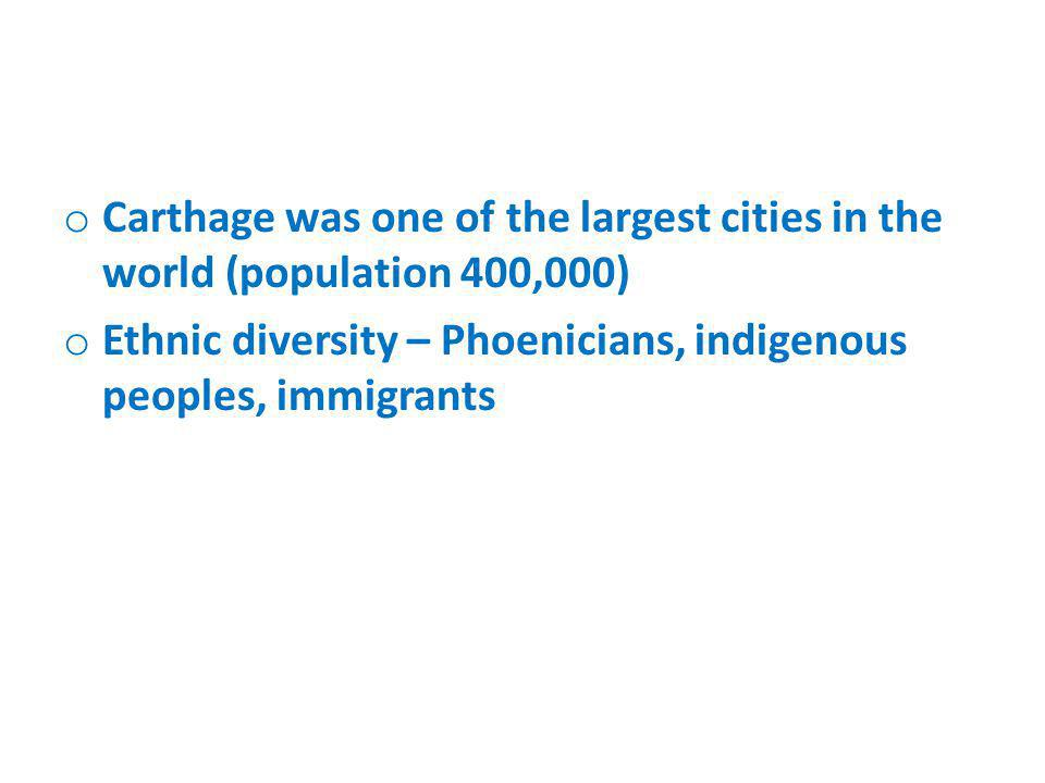 Carthage was one of the largest cities in the world (population 400,000)
