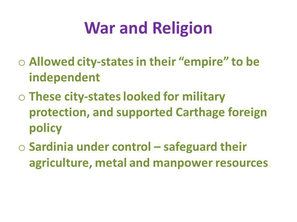 War and Religion Allowed city-states in their empire to be independent.