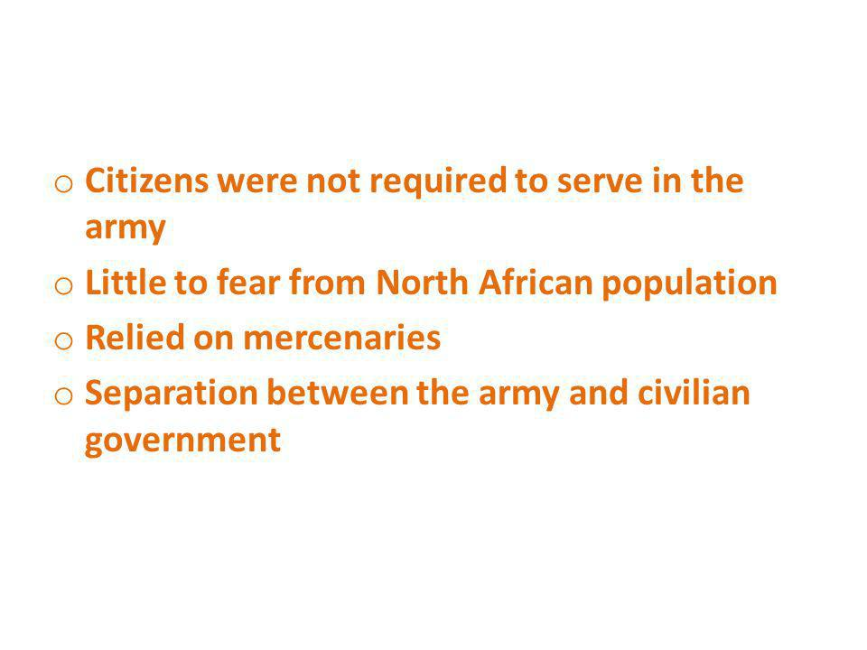 Citizens were not required to serve in the army