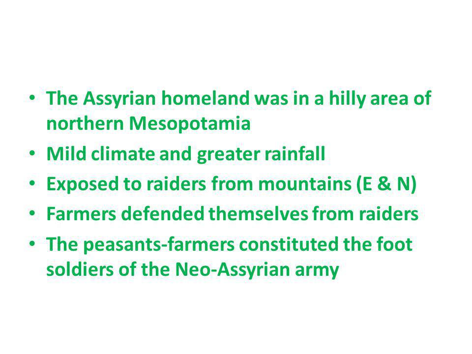 The Assyrian homeland was in a hilly area of northern Mesopotamia