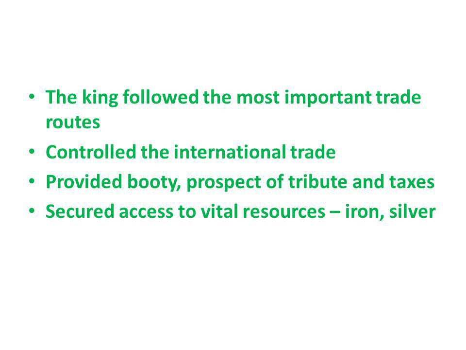 The king followed the most important trade routes