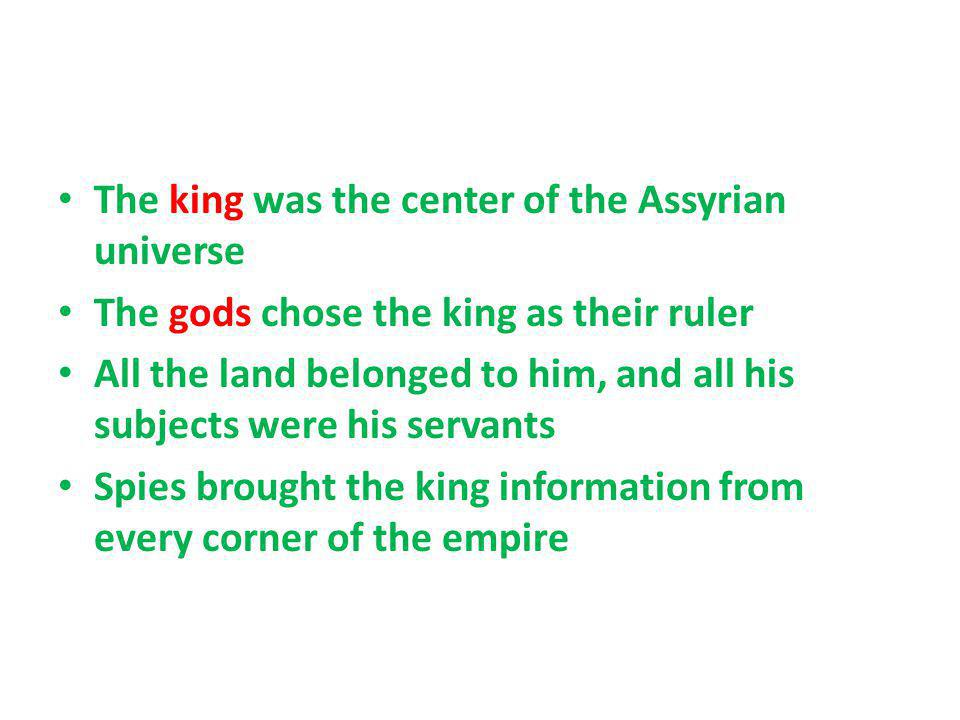 The king was the center of the Assyrian universe