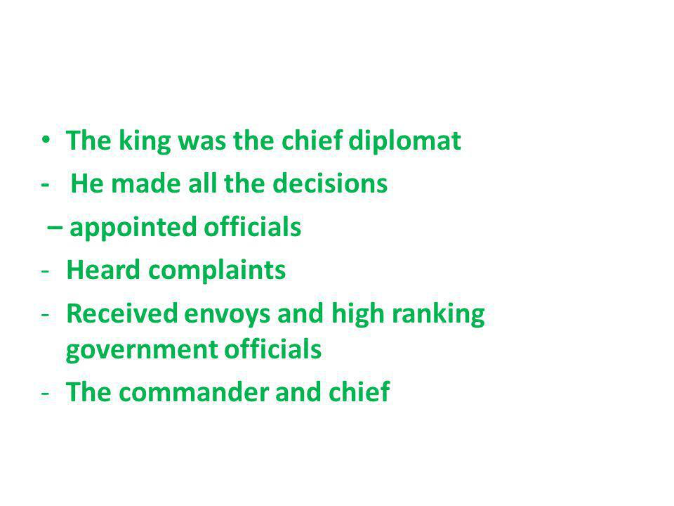 The king was the chief diplomat