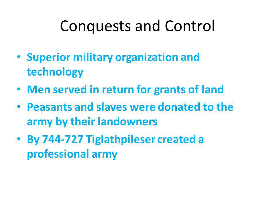 Conquests and Control Superior military organization and technology