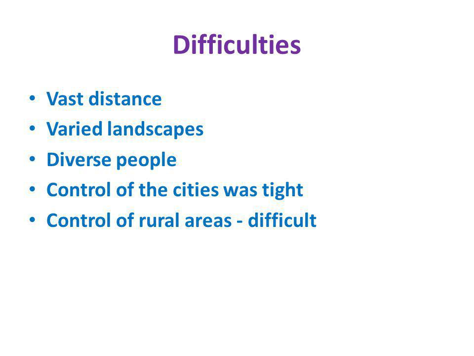 Difficulties Vast distance Varied landscapes Diverse people