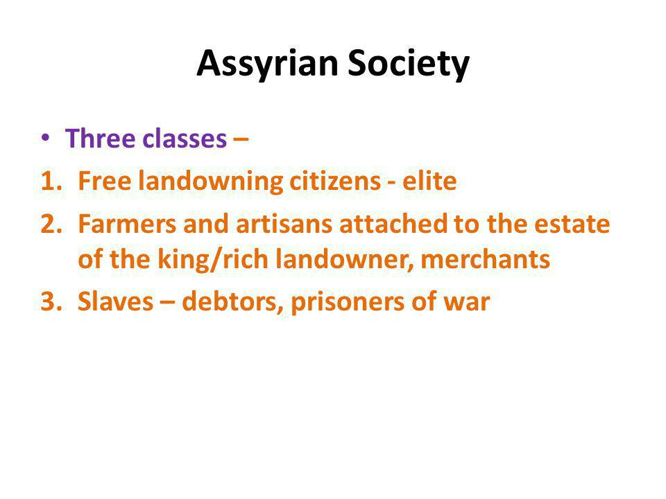 Assyrian Society Three classes – Free landowning citizens - elite