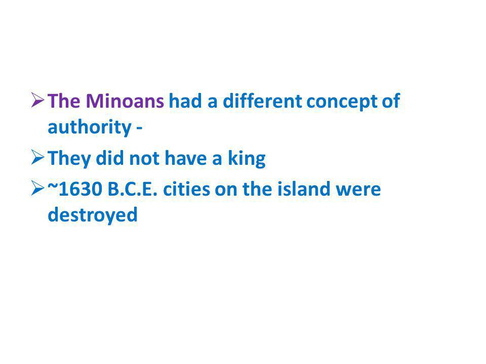 The Minoans had a different concept of authority -