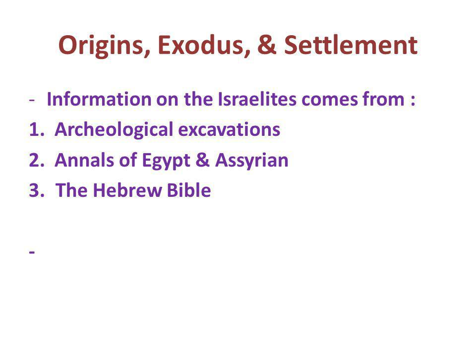 Origins, Exodus, & Settlement