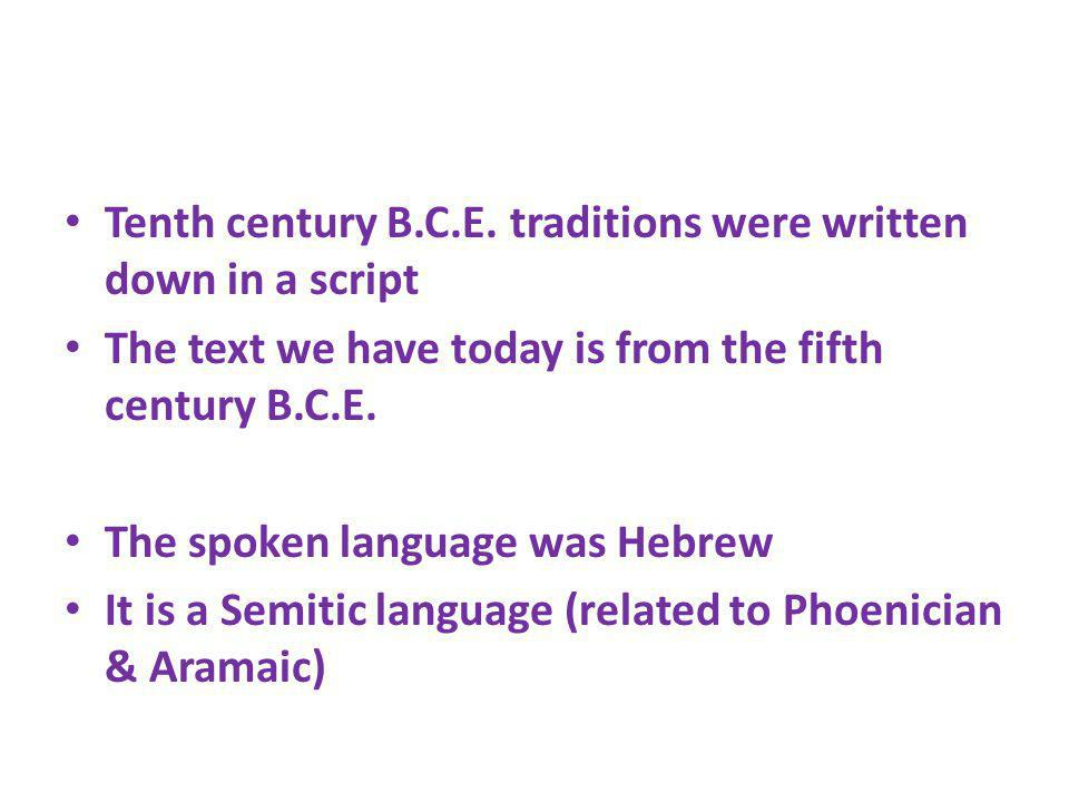 Tenth century B.C.E. traditions were written down in a script