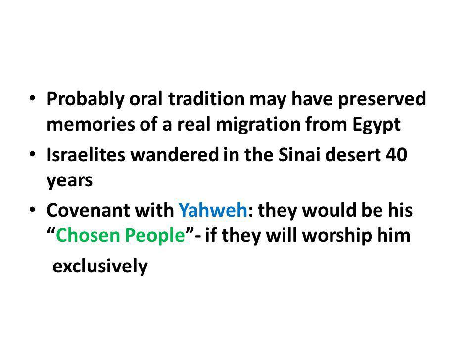 Probably oral tradition may have preserved memories of a real migration from Egypt