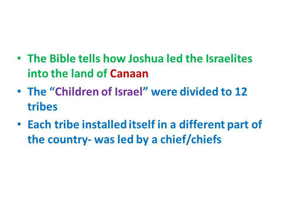 The Bible tells how Joshua led the Israelites into the land of Canaan