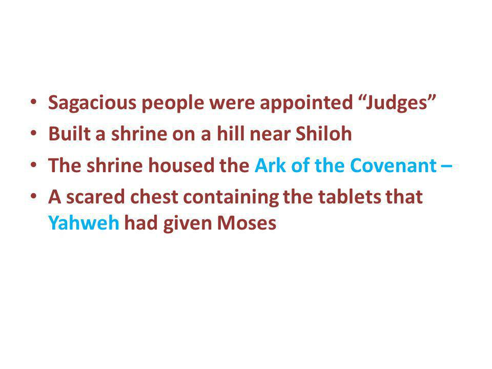 Sagacious people were appointed Judges