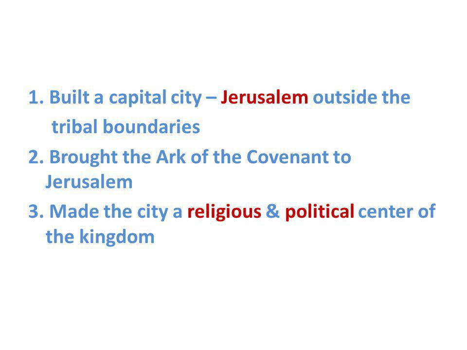 1. Built a capital city – Jerusalem outside the