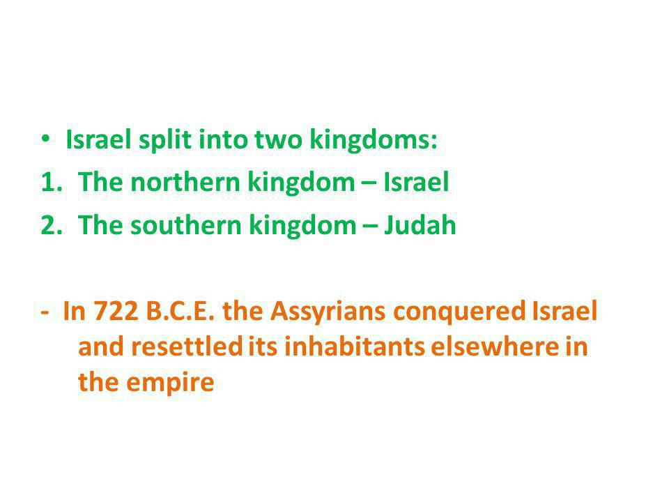Israel split into two kingdoms: