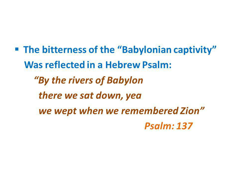The bitterness of the Babylonian captivity